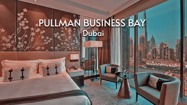 Stay in Business Bay | Pullman Dubai Downtown